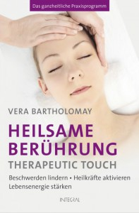 Heilsame Berührung - Therapeutic Touch - Vera Bartholomay